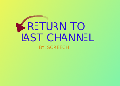 Return to Last Channel 1.17.png